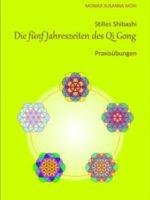 """Stilles Shibashi""""Die fünf Jahreszeiten des Qi Gong"""" Buch"""
